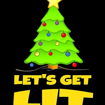 Let's Get Lit by LShayDesigns