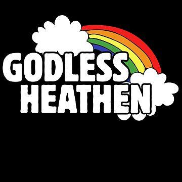 Godless Heathen  by Boogiemonst