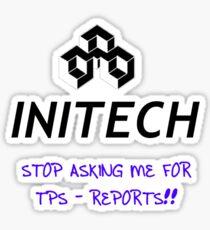 No More TPS Reports!! Sticker
