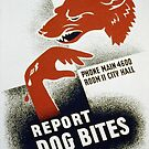 Vintage poster - Report Dog Bites by mosfunky