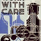 Vintage poster - Work With Care by mosfunky