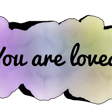 You are Loved by Ziona