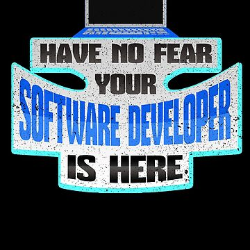 Software Developer No Fear Software Developer is Here by KanigMarketplac