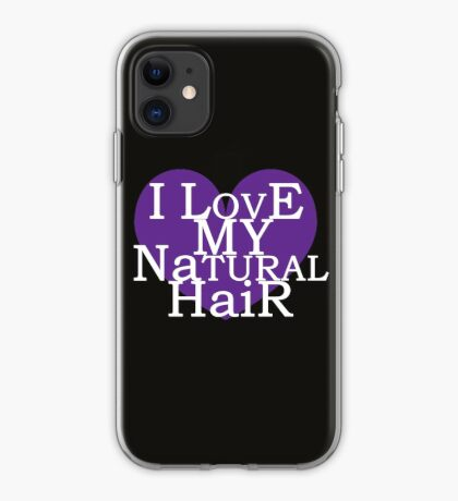I Love My Natural Hair iPhone Case