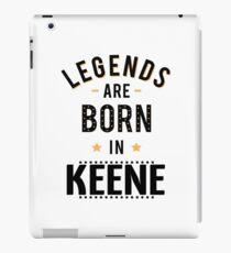 Legends Are Born In Keene New Hampshire Raised Me iPad Case/Skin