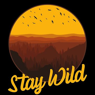 Stay Wild - Sunset by SQWEAR