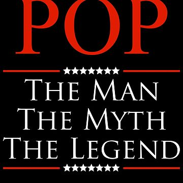 ­­­Pop The Man The Myth The Legend Gift For Grandpa by BBPDesigns