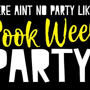 There aint no party like a book week party! awesome teacher librarian design by jazzydevil