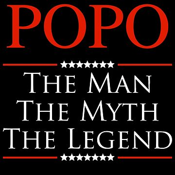 ­­­Popo The Man The Myth The Legend Gift For Grandpa by BBPDesigns