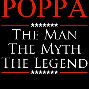 ­­­Poppa The Man The Myth The Legend Gift For Grandpa by BBPDesigns