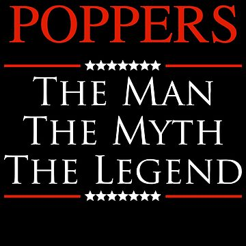 ­­­Poppers The Man The Myth The Legend Gift For Grandpa by BBPDesigns