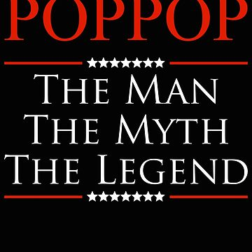 ­­­Poppop The Man The Myth The Legend Gift For Grandpa by BBPDesigns