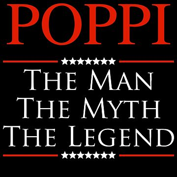 ­­­Poppi The Man The Myth The Legend Gift For Grandpa by BBPDesigns