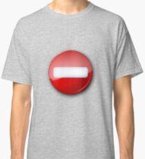 Do Not Enter Sign Classic T-Shirt