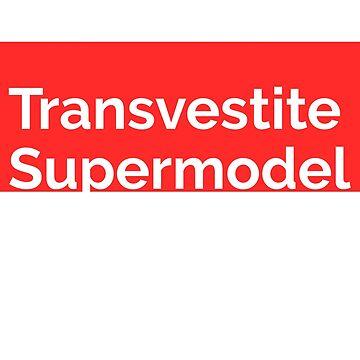 Transvestite supermodel T shirt for men and women  by tengamerx