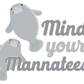 MIND YOUR MANNATEES (manatees) Manners by jazzydevil