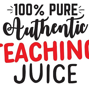 100% pure authentic teaching juice (awesome teachers mug) by jazzydevil