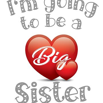 Cute I'm Going to be a Big sister gift design by LGamble12345