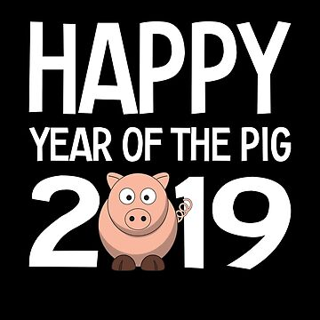 Happy Year of the Pig 2019 by FairOaksDesigns