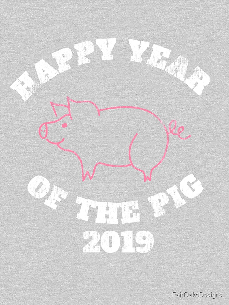 happy year of the pig 2019 Chinese Zodiac New Year by FairOaksDesigns