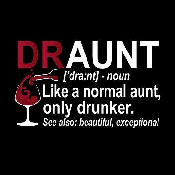 Womens Funny Drunk Aunt Definition DRAUNT T-shirt For Auntie by SamDesigner
