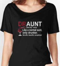 Womens Funny Drunk Aunt Definition DRAUNT T-shirt For Auntie Women's Relaxed Fit T-Shirt