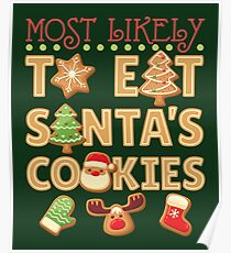 Most Likely To Eat Santa's Cookies Poster
