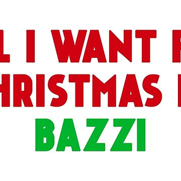 All I Want for Christmas is Bazzi by amandamedeiros