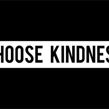 Choose Kindness by Lightfield