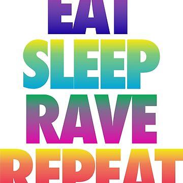 eat sleep rave repeat by channeko