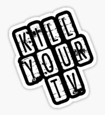 Kill Your TV. Distressed Design for television and couch potato haters.  Sticker