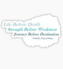 Radiant's Oath ~ Life before Death Quote ~ From Way Of Kings by Brandon Sanderson  Sticker