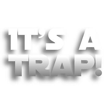 It's a trap! by BigRedDot