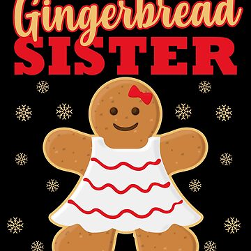 Matching Family Christmas Gingerbread Sister Sleep Top by kh123856