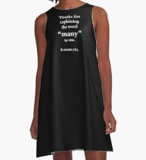 Thanks for explaining the word many to me. It means a lot. A-Line Dress