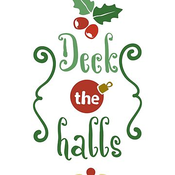 Deck The Halls by JakeRhodes