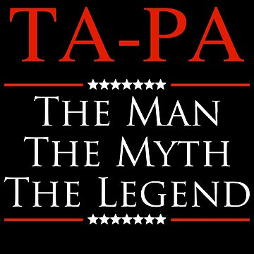 ­­­Ta-Pa The Man The Myth The Legend Gift For Grandpa by BBPDesigns