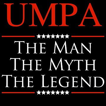 ­­Umpa The Man The Myth The Legend Gift For Grandpa by BBPDesigns