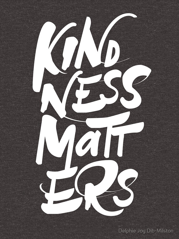 Kindness Matters by seecreative