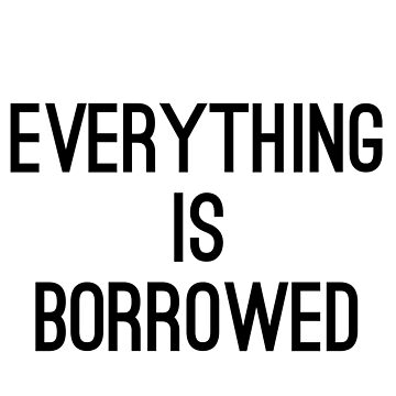 Everything is Borrowed-The Streets is  Borrowed by Girlscollar