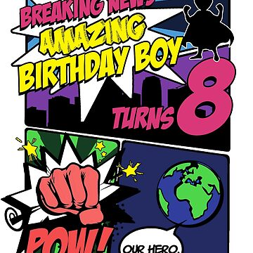 Superhero Birthday Boy T-Shirt Turns 8 Amazing Awesome Super by noirty