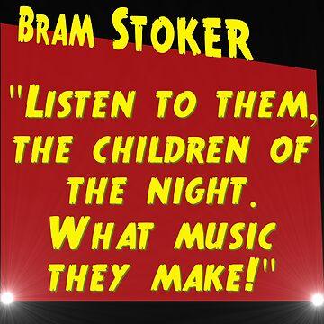 Listen to Them - Bram Stoker by CrankyOldDude