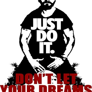 Shia Labeouf Just Do It Be Dreams tshirt by Caitlin123123