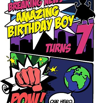 Superhero Birthday Boy T-Shirt Turns 7 Amazing Awesome Super by noirty