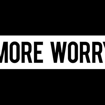 """Pray More Worry Less"" Matthew 6:34 by Lightfield"