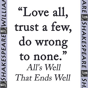 Love All Trust a Few - Shakespeare by CrankyOldDude