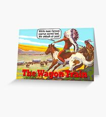 The Wagon Train Greeting Card