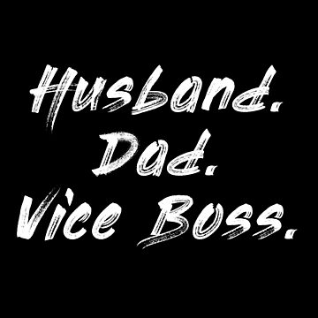 Husband. Dad. Vice boss. by kailukask