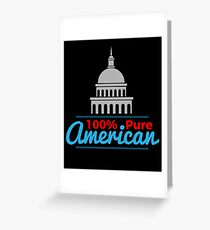 100% Pure American Proud Artwork USA Citizen Gift Greeting Card