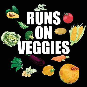 Running Vegan Vegetarian Funny Design - Runs On Veggies by kudostees